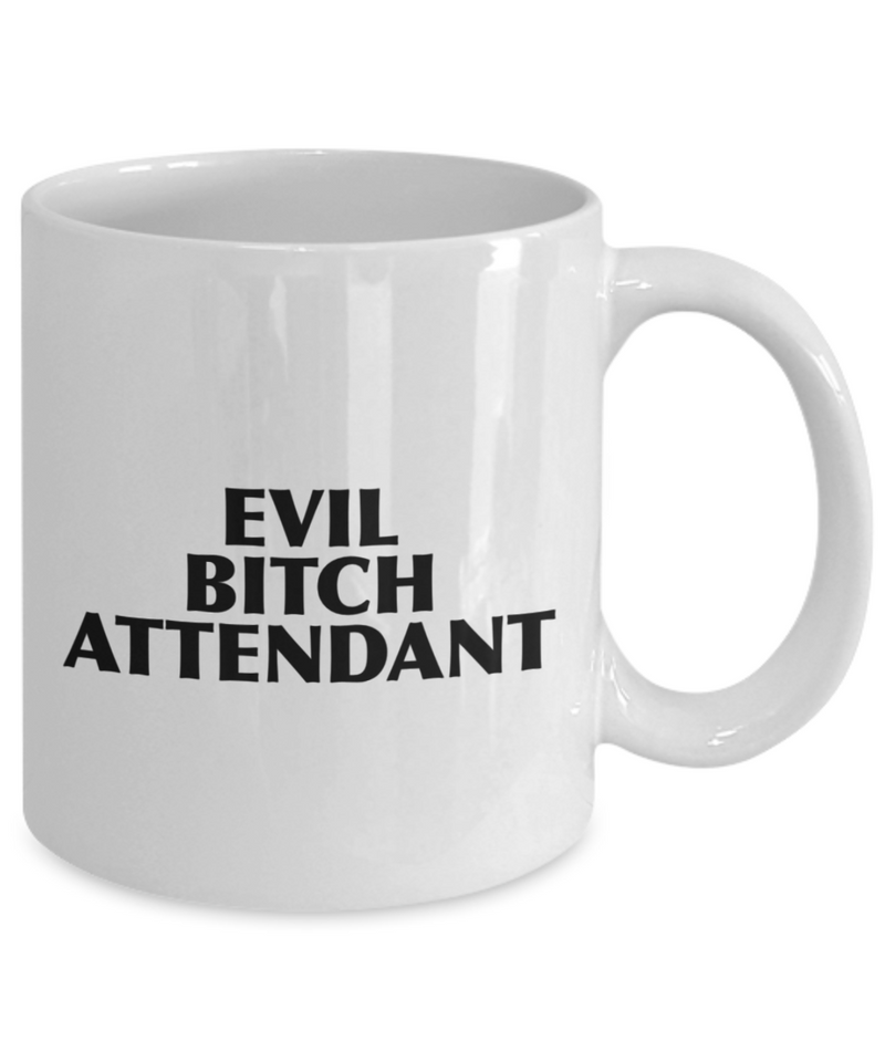 Funny Attendant 11Oz Coffee Mug , Evil Bitch Attendant for Dad, Grandpa, Husband From Son, Daughter, Wife for Coffee & Tea Lovers - Ribbon Canyon