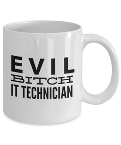 Evil Bitch It Technician, 11Oz Coffee Mug Unique Gift Idea for Him, Her, Mom, Dad - Perfect Birthday Gifts for Men or Women / Birthday / Christmas Present - Ribbon Canyon