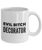 Evil Bitch Decorator, 11Oz Coffee Mug Unique Gift Idea for Him, Her, Mom, Dad - Perfect Birthday Gifts for Men or Women / Birthday / Christmas Present - Ribbon Canyon