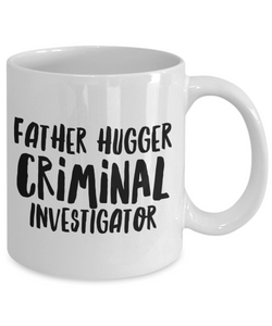 Father Hugger Criminal Investigator, 11oz Coffee Mug  Dad Mom Inspired Gift - Ribbon Canyon