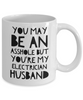 You May Be An Asshole But You'Re My Electrician Husband, 11oz Coffee Mug  Dad Mom Inspired Gift - Ribbon Canyon