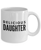 Delicious Daughter - Inspired Gifts for Dad Mom Birthday Father or Mother Day   11oz Coffee Mug - Ribbon Canyon