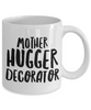 Mother Hugger Decorator, 11oz Coffee Mug  Dad Mom Inspired Gift - Ribbon Canyon