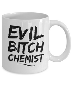 Funny Chemist Quote 11Oz Coffee Mug , Evil Bitch Chemist for Dad, Grandpa, Husband From Son, Daughter, Wife for Coffee & Tea Lovers - Ribbon Canyon