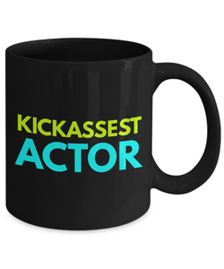 Kickassest Actor -  Coworker Friend Retirement Birthday or Graduate Gift -   11oz Coffee Mug - Ribbon Canyon
