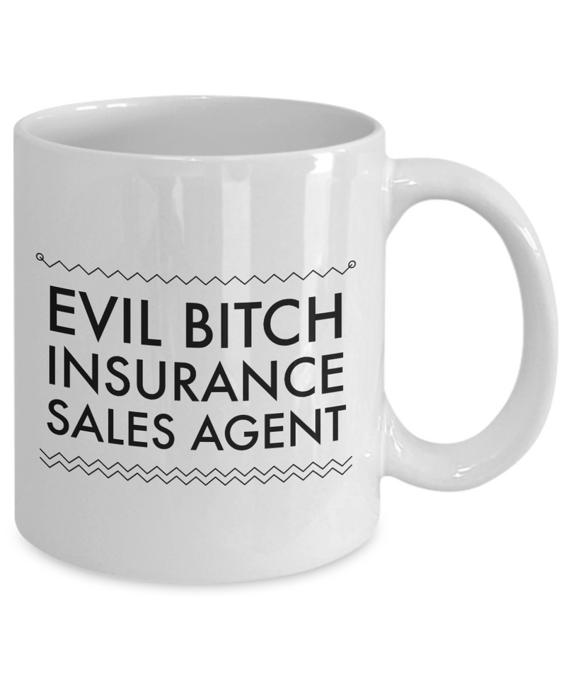 Evil Bitch Insurance Sales Agent, 11Oz Coffee Mug Best Inspirational Gifts and Sarcasm Perfect Birthday Gifts for Men or Women / Birthday / Christmas Present - Ribbon Canyon