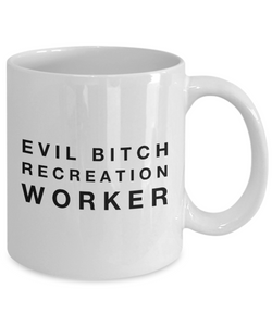 Evil Bitch Recreation Worker, 11Oz Coffee Mug for Dad, Grandpa, Husband From Son, Daughter, Wife for Coffee & Tea Lovers - Ribbon Canyon