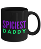 Spiciest Daddy - Family Gag Gifts For Mom or Dad Birthday Father or Mother Day -   11oz Coffee Mug - Ribbon Canyon