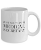 Just Shut Up I'm Medical Secretary, 11Oz Coffee Mug Unique Gift Idea Coffee Mug - Father's Day / Birthday / Christmas Present - Ribbon Canyon
