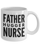 Father Hugger Nurse, 11oz Coffee Mug  Dad Mom Inspired Gift - Ribbon Canyon