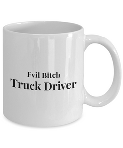 Funny Mug Evil Bitch Truck Driver 11Oz Coffee Mug Funny Christmas Gift for Dad, Grandpa, Husband From Son, Daughter, Wife for Coffee & Tea Lovers Birthday Gift Ceramic - Ribbon Canyon