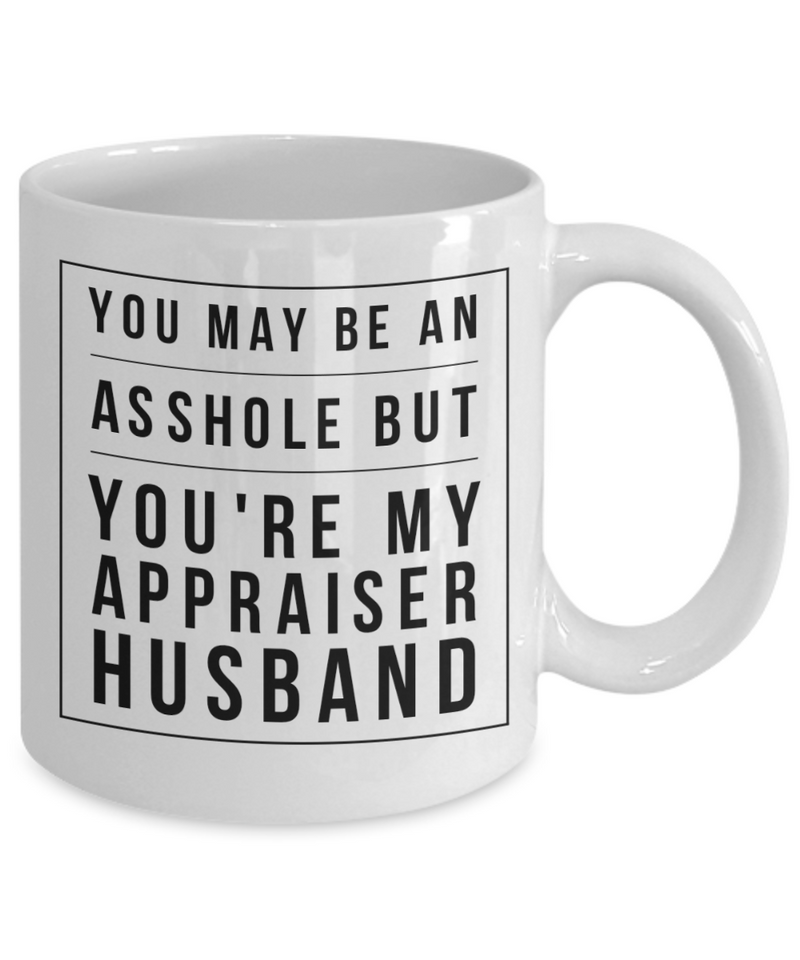You May Be An Asshole But You'Re My Appraiser Husband Gag Gift for Coworker Boss Retirement or Birthday - Ribbon Canyon