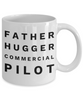 Father Hugger Commercial Pilot, 11oz Coffee Mug Best Inspirational Gifts - Ribbon Canyon