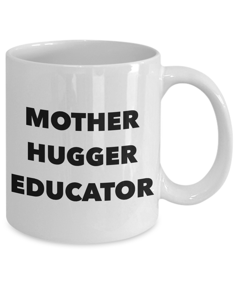 Mother Hugger Educator, 11oz Coffee Mug  Dad Mom Inspired Gift - Ribbon Canyon