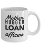 Mother Hugger Loan Officer Gag Gift for Coworker Boss Retirement or Birthday - Ribbon Canyon