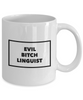 Evil Bitch Linguist, 11Oz Coffee Mug Best Inspirational Gifts and Sarcasm Perfect Birthday Gifts for Men or Women / Birthday / Christmas Present - Ribbon Canyon