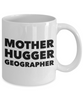 Mother Hugger Geographer, 11oz Coffee Mug  Dad Mom Inspired Gift - Ribbon Canyon