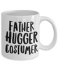 Father Hugger Costumer, 11oz Coffee Mug Gag Gift for Coworker Boss Retirement or Birthday - Ribbon Canyon