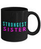 Strongest Sister - Family Gag Gifts For Mom or Dad Birthday Father or Mother Day -   11oz Coffee Mug - Ribbon Canyon