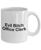 Funny Office Clerk Quote 11Oz Coffee Mug , Evil Bitch Office Clerk for Dad, Grandpa, Husband From Son, Daughter, Wife for Coffee & Tea Lovers - Ribbon Canyon