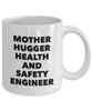 Funny Mug Mother Hugger Health And Safety Engineer   11oz Coffee Mug Gag Gift for Coworker Boss Retirement - Ribbon Canyon