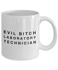 Evil Bitch Laboratory Technician, 11Oz Coffee Mug Unique Gift Idea for Him, Her, Mom, Dad - Perfect Birthday Gifts for Men or Women / Birthday / Christmas Present - Ribbon Canyon