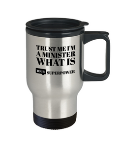 Trust Me I'm a Minister What Is Your Superpower, 14Oz Travel Mug  Dad Mom Inspired Gift - Ribbon Canyon