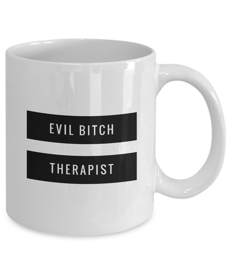 Funny Therapist Quote 11Oz Coffee Mug , Evil Bitch Therapist for Dad, Grandpa, Husband From Son, Daughter, Wife for Coffee & Tea Lovers - Ribbon Canyon
