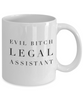 Funny Legal Assistant Quote 11Oz Coffee Mug , Evil Bitch Legal Assistant for Dad, Grandpa, Husband From Son, Daughter, Wife for Coffee & Tea Lovers - Ribbon Canyon