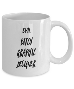 Funny Mug Evil Bitch Graphic Designer 11Oz Coffee Mug Funny Christmas Gift for Dad, Grandpa, Husband From Son, Daughter, Wife for Coffee & Tea Lovers Birthday Gift Ceramic - Ribbon Canyon