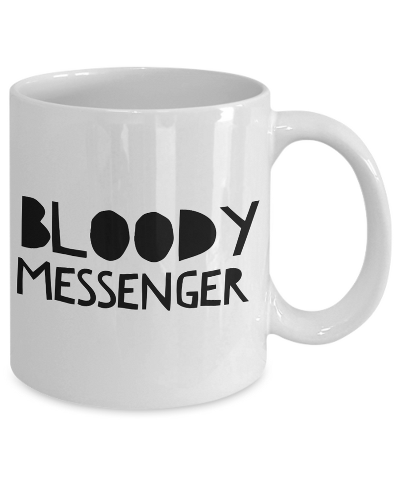 Bloody Messenger, 11oz Coffee Mug  Dad Mom Inspired Gift - Ribbon Canyon