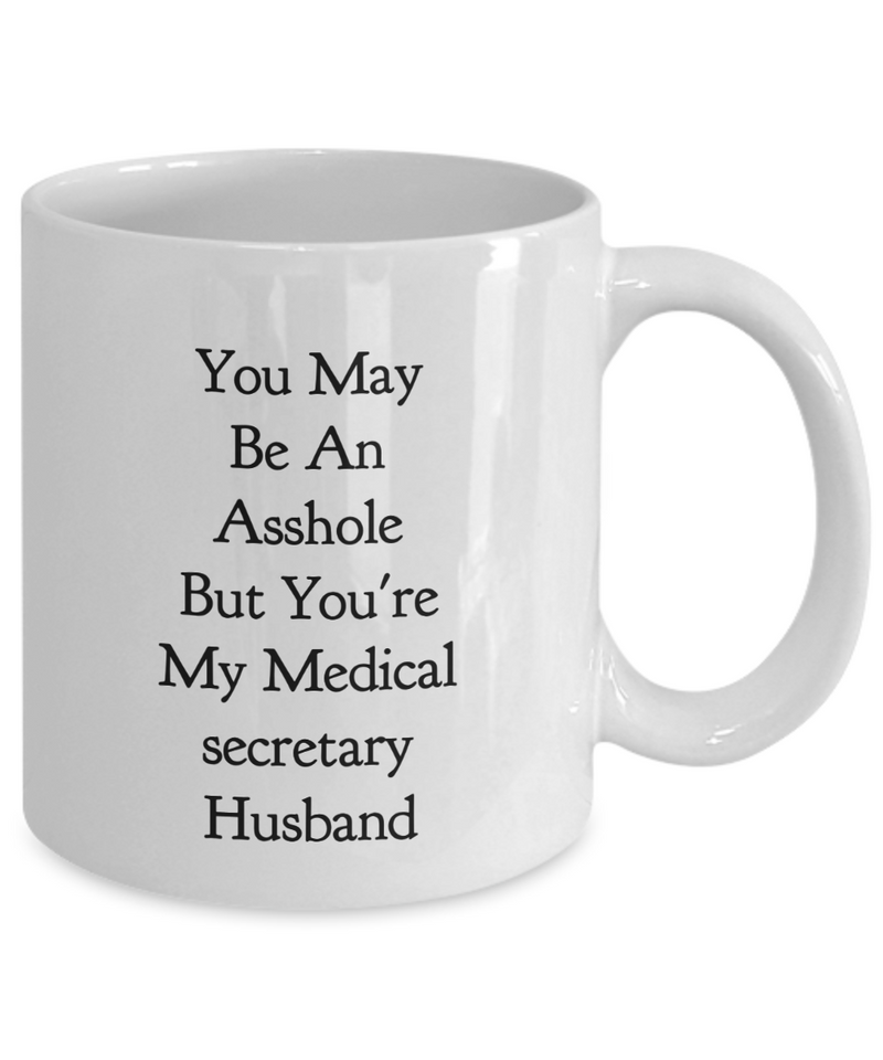 You May Be An Asshole But You'Re My Medical Secretary Husband Gag Gift for Coworker Boss Retirement or Birthday - Ribbon Canyon