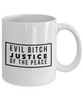 Funny Mug Evil Bitch Justice Of The Peace 11Oz Coffee Mug Funny Christmas Gift for Dad, Grandpa, Husband From Son, Daughter, Wife for Coffee & Tea Lovers Birthday Gift Ceramic - Ribbon Canyon