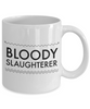 Bloody Slaughterer, 11oz Coffee Mug Best Inspirational Gifts - Ribbon Canyon