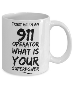 Trust Me I'm an 911 Operator What Is Your Superpower - Ribbon Canyon