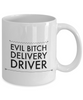 Evil Bitch Delivery Driver, 11Oz Coffee Mug Unique Gift Idea Coffee Mug - Father's Day / Birthday / Christmas Present - Ribbon Canyon