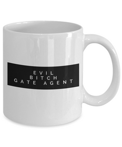 Evil Bitch Gate Agent, 11Oz Coffee Mug Unique Gift Idea for Him, Her, Mom, Dad - Perfect Birthday Gifts for Men or Women / Birthday / Christmas Present - Ribbon Canyon