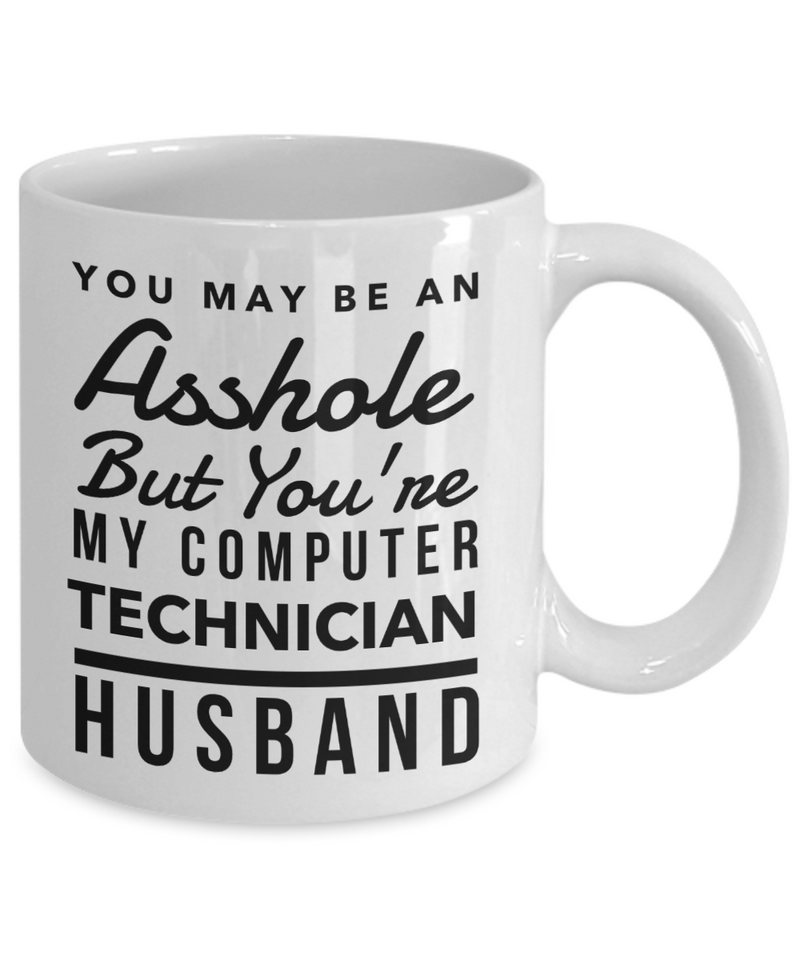 You May Be An Asshole But You'Re My Computer Technician Husband Gag Gift for Coworker Boss Retirement or Birthday - Ribbon Canyon