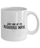 Funny Registered Nurse 11Oz Coffee Mug , Just Shut Up I'm Registered Nurse for Dad, Grandpa, Husband From Son, Daughter, Wife for Coffee & Tea Lovers - Ribbon Canyon
