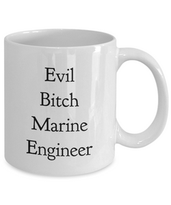 Funny Marine Engineer Quote 11Oz Coffee Mug , Evil Bitch Marine Engineer for Dad, Grandpa, Husband From Son, Daughter, Wife for Coffee & Tea Lovers - Ribbon Canyon