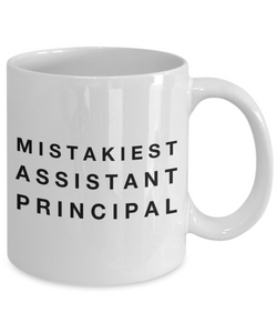 Mistakiest Assistant Principal   11oz Coffee Mug Gag Gift for Coworker Boss Retirement - Ribbon Canyon