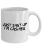 Funny Mug Just Shut Up I'm Cashier 11Oz Coffee Mug Funny Christmas Gift for Dad, Grandpa, Husband From Son, Daughter, Wife for Coffee & Tea Lovers Birthday Gift Ceramic - Ribbon Canyon