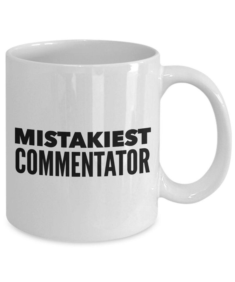 Mistakiest Commentator, 11oz Coffee Mug Gag Gift for Coworker Boss Retirement or Birthday - Ribbon Canyon