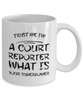 Trust Me I'm a Court Reporter What Is Your Superpower, 11Oz Coffee Mug Unique Gift Idea for Him, Her, Mom, Dad - Perfect Birthday Gifts for Men or Women / Birthday / Christmas Present - Ribbon Canyon