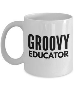 Groovy Educator - Birthday Retirement or Thank you Gift Idea -   11oz Coffee Mug - Ribbon Canyon