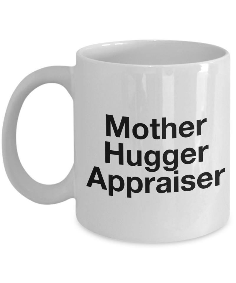 Mother Hugger Appraiser, 11oz Coffee Mug  Dad Mom Inspired Gift - Ribbon Canyon