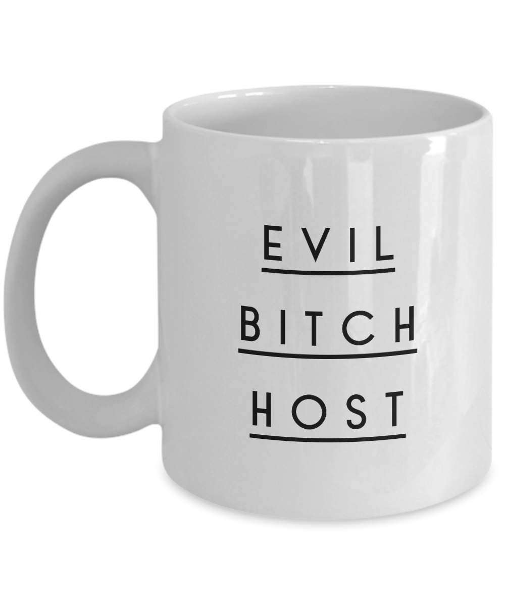 Evil Bitch Host, 11Oz Coffee Mug Unique Gift Idea Coffee Mug - Father's Day / Birthday / Christmas Present - Ribbon Canyon
