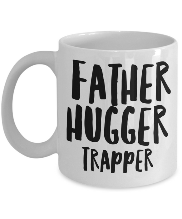 Father Hugger Trapper, 11oz Coffee Mug Gag Gift for Coworker Boss Retirement or Birthday - Ribbon Canyon