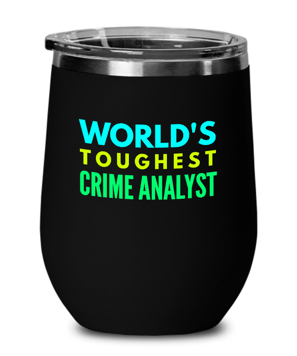 World's Toughest Crime Analyst Insulated 12oz Stemless Wine Glass - Ribbon Canyon