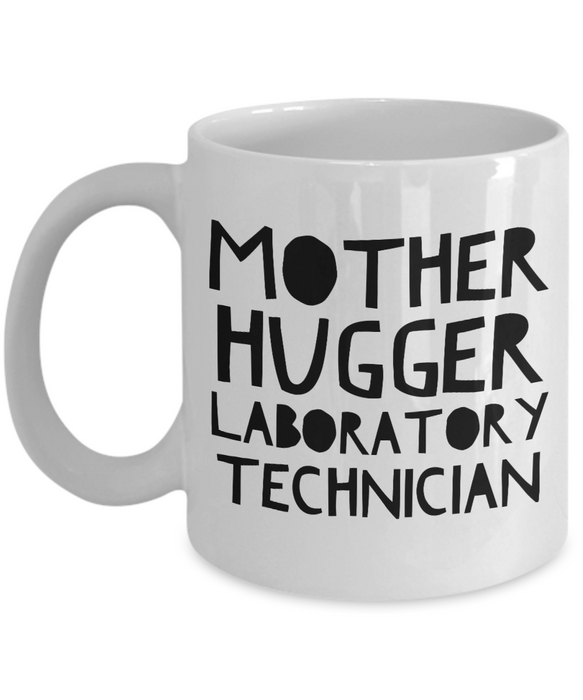 Mother Hugger Laboratory Technician, 11oz Coffee Mug  Dad Mom Inspired Gift - Ribbon Canyon